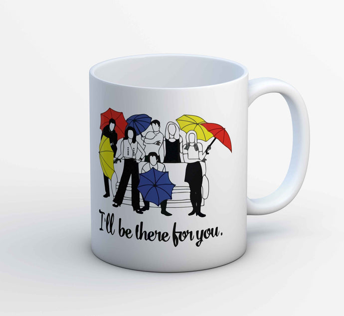 Friends Mug - I'll Be There For You The Banyan Tee TBT