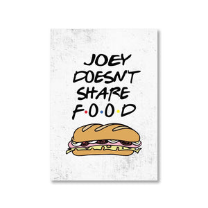 Friends Poster - Joey Doesn't Share Food The Banyan Tee TBT