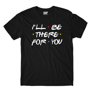 Friends T-shirt - I'll Be There For You by The Banyan Tee TBT