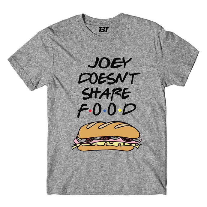 Friends T-shirt - Joey Doesn't Share Food by The Banyan Tee TBT