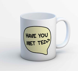 How I Met Your Mother Mug - Have You Met Ted? The Banyan Tee TBT