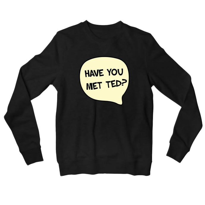 How I Met Your Mother Sweatshirt - Have You Met Ted Sweatshirt The Banyan Tee TBT