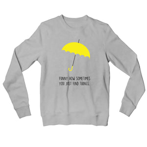 How I Met Your Mother Sweatshirt - You Just Find Things Sweatshirt The Banyan Tee TBT