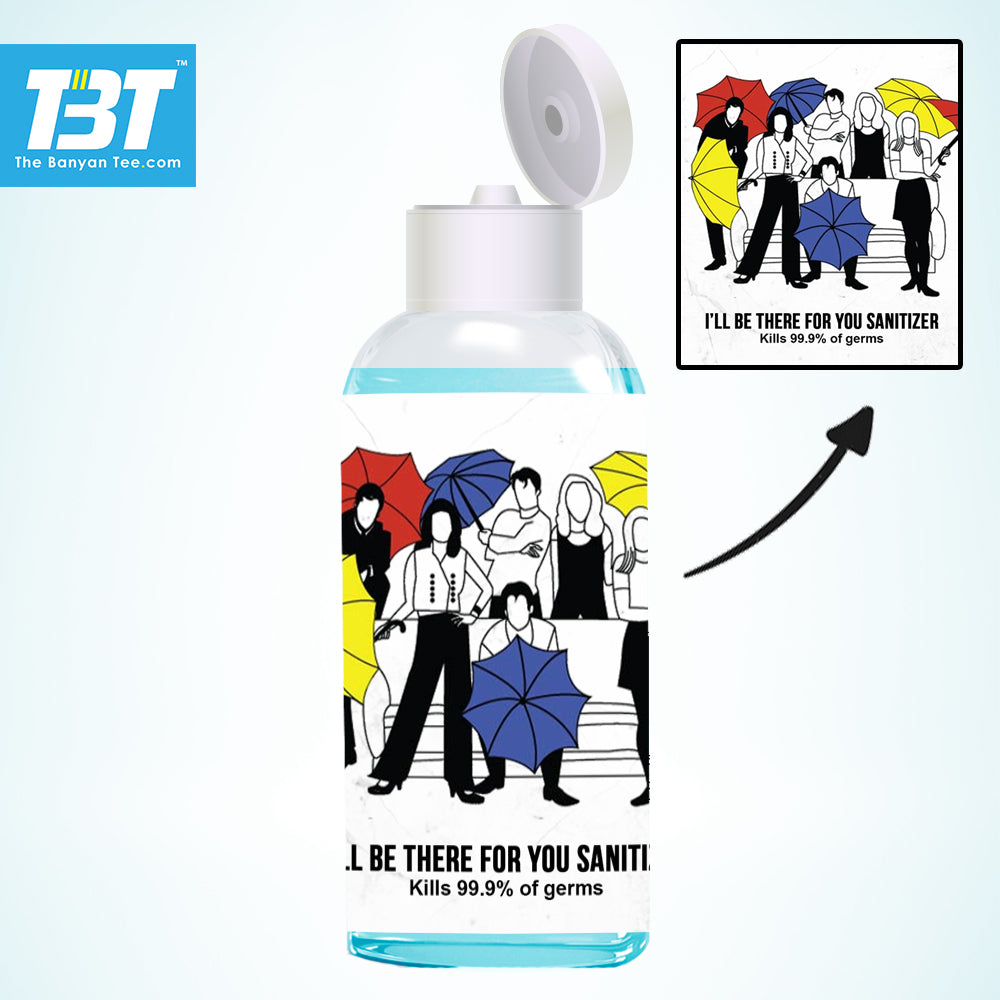 I'll Be There For You Sanitizer (100 ml pack)