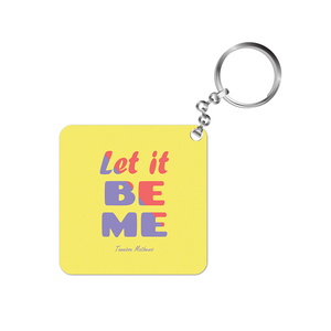 Let It Be Me Keychain by Tannison Mathews
