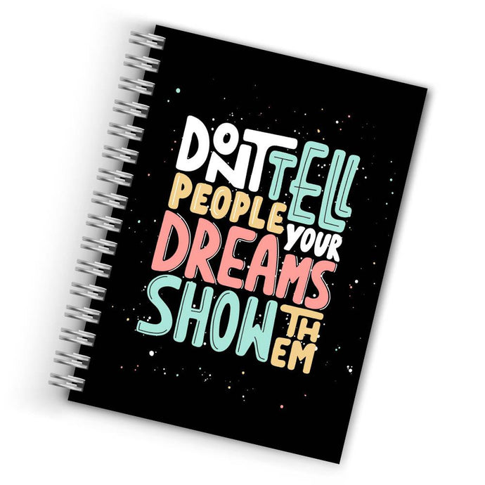 Buy Cool Show Them Your Dreams Notebook THE BANYAN TEE Notebook Quotes Notebook in INDIA