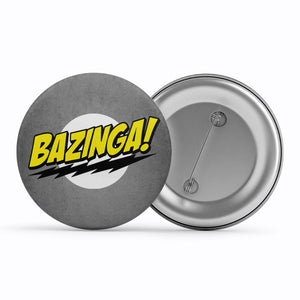 The Big Bang Theory Badge - Bazinga Metal Pin Button The Banyan Tee TBT