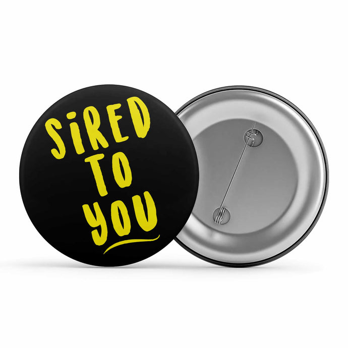 The Vampire Diaries Badge - Sired To You