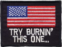 """Try Burning This One"" American Flag Patch"