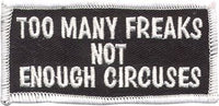 """Too Many Freaks Not Enough Circuses"" Patch"