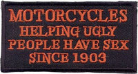 """Motorcycles Helping Ugly People Have Sex.."" Patch"