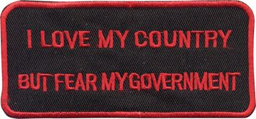 """I Love My Country But Fear My Government"" Patch"