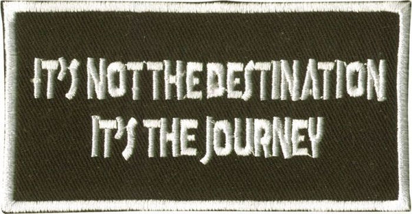 """It's Not The Destination It's The Journey"" Patch"