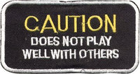 """CAUTION Does Not Play Well With Others"" Patch"