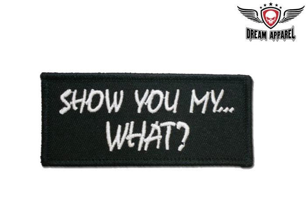 Show You My What Motorcycle Patch