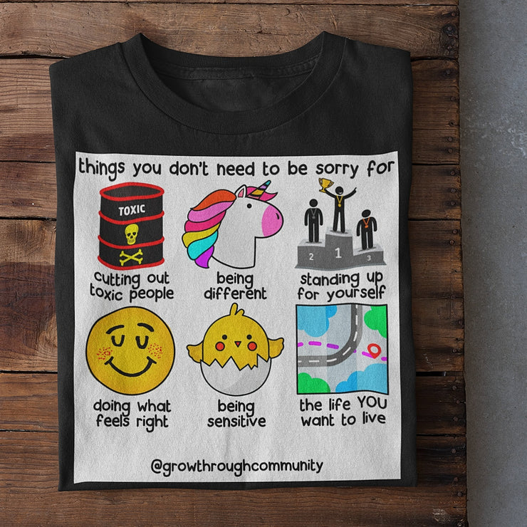 """Things You Don't Need To Be Sorry For"" Tee"