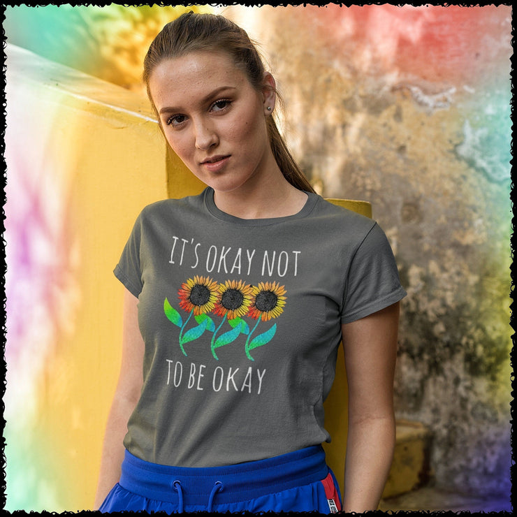 It's Okay Not To Be Okay Tee T-shirt Grow Through Clothing