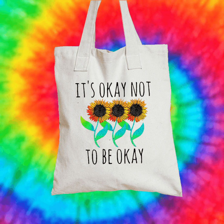 It's Okay Not To Be Okay Tote Bag Tote bag Grow Through Clothing White