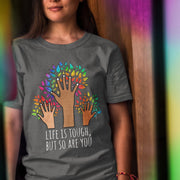 Life Is Tough, But So Are You Tee T-shirt Grow Through Clothing