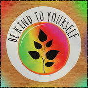 Original Hand-Painted Stickers Sticker Grow Through Clothing Be Kind To Yourself Single Sticker