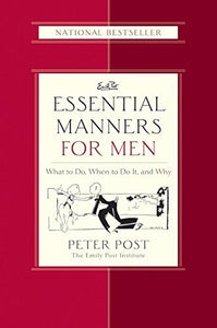 Livre ISBN 0060539801 Essential Manners for Men: What to Do, When to Do It, and Why (Peter Post)