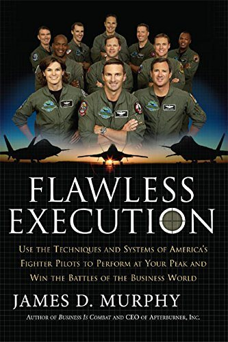 Flawless Execution : Use the techniques and systems of america's fighter pilots to perform at your peak and win the battles of the business world