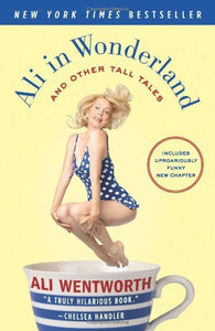 Ali in Wonderland: And Other Tall Tales par Ali Wentworth