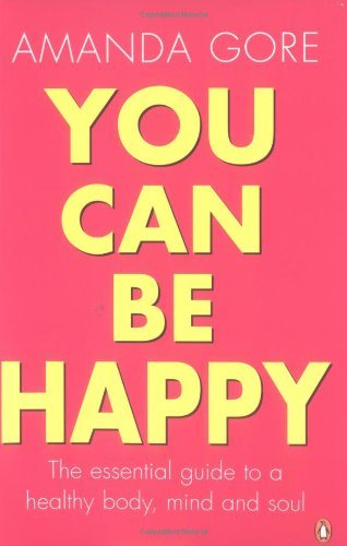 Livre ISBN 0143001922 You Can Be Happy: The essential guide to a healthy body, mind & soul (Amanda Gore)