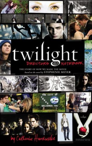 Livre ISBN 0316070521 Twilight: Director's Notebook: The Story of How We Made the Movie Based on the Novel by Stephenie Meyer (Catherine Hardwicke)