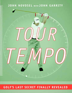 Livre ISBN 0385509278 Tour Tempo: Golf's Last Secret Finally Revealed (John Novosel)
