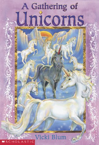 Livre ISBN 0439974178 A Unicorn Collection: Gathering of Unicorns (Vicki Blum)