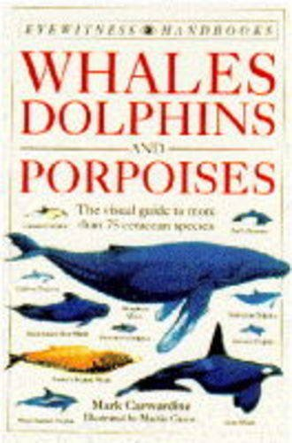 Livre ISBN 0751310301 Whales, Dolphins and Porpoises: The Visual Guide to All the World's Cetaceans (Mark Carwardine)
