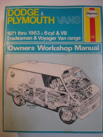 Livre ISBN 0856969257 Haynes # 349 (US) : Dodge & Plymouth Vans 1971 thru 1983 – 6 cyl & V8 – Tradesman & Voyager Van Range – Owner Workshop Manual (Haynes)