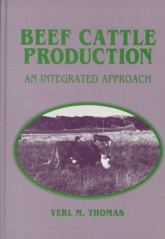 Livre ISBN 0881336602 Beef Cattle Production: An Integrated Approach (Verl M. Thomas)