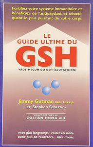 Livre ISBN 0968707815 Le guide ultime GSH : Vade-Mecum du GSH (Glutathion) (Jimmy Gutman)