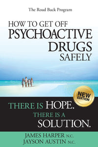 Livre ISBN 1460944453 How to Get Off Psychoactive Drugs Safely: There is Hope. There is a Solution.