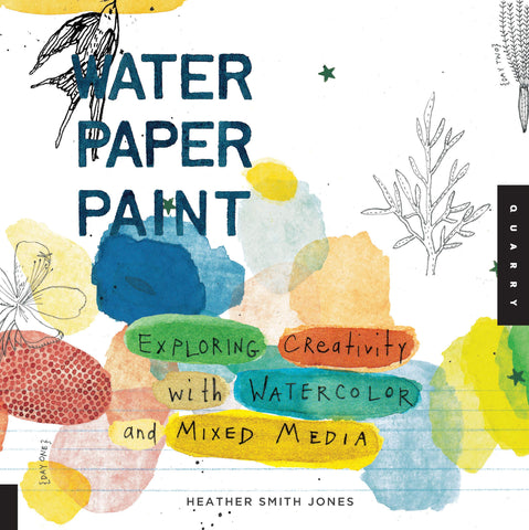Livre ISBN 1592536557 Water Paper Paint: Exploring Creativity with Watercolor and Mixed Media (Heather Smith Jones)