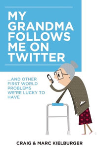 Livre ISBN 1927435021 My Grandma Follows Me On Twitter: And Other First-World Problems (Craig Kielburger)