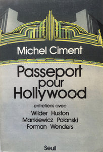 Livre ISBN 2020095270 Passeport pour Hollywood : entretiens avec Wilder Huston; Mankiewica Polanski et Forman Wenders (Michel Ciment)