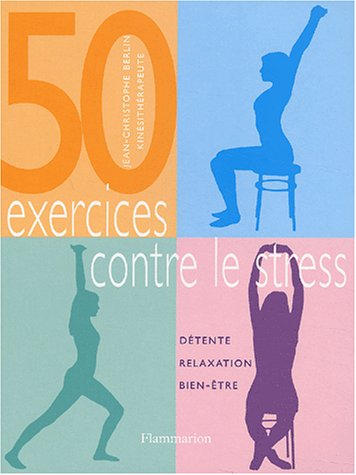 Livre ISBN 2082009572 50 Exercices contre le stress (Jean-Christophe Berlin)