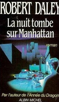 Livre ISBN 2226027947 La nuit tombe sur Manhattan (Robert Daley)