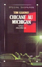 Livre ISBN 2226040293 Chicane au Michigan (Tom Kakonis)