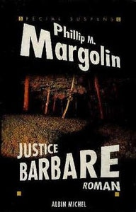 Livre ISBN 2226121919 Justice barbare (Phillip Margolin)