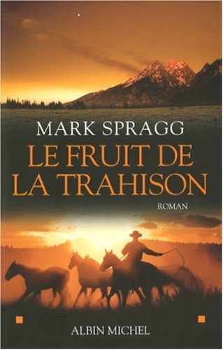Livre ISBN 2226177191 Le fruit de la trahison (Mark Spragg)
