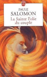 Livre ISBN 2253165786 La sainte folie du couple (Paule Salomon)