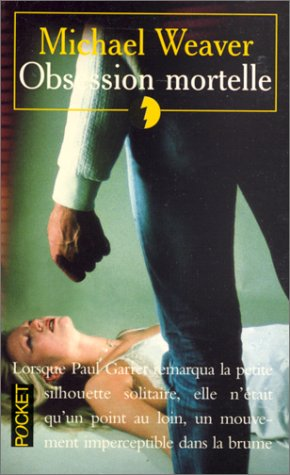 Livre ISBN 2266065734 Obsession mortelle (Michael Weaver)
