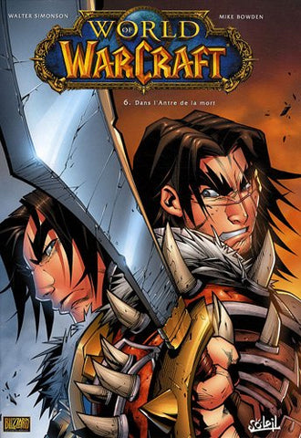Livre ISBN 2302006534 World of Warcraft # 6 : Dans l'antre de la mort (Walter Simonson)