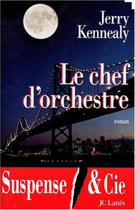 Livre ISBN 270961815X Le chef d'orchestre (Jerry Kennealy)