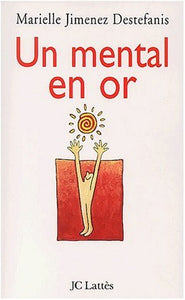 Livre ISBN 2709624125 Un mental en or (Marielle Jimenez Destefa)