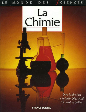 Livre ISBN 2724247442 Le monde des sciences : La chimie (Martin Sherwood)